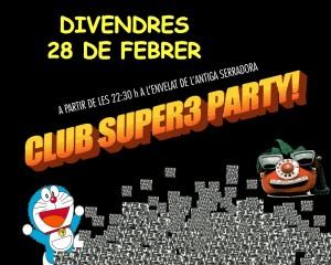 Club Súper 3 Party - divendres 28 Calaf